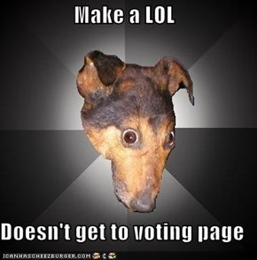Make a LOL  Doesn't get to voting page