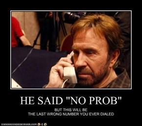 """HE SAID """"NO PROB"""""""