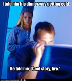 Internet Husband: Cool Story, Wife.