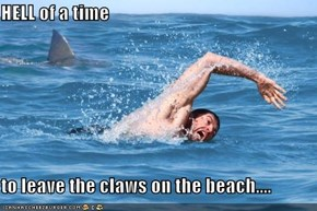 HELL of a time   to leave the claws on the beach....