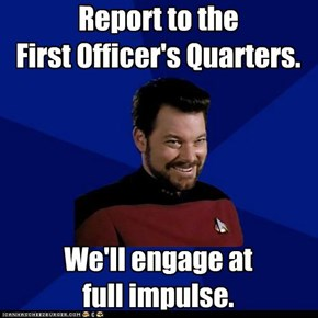 Report to the First Officer's Quarters.