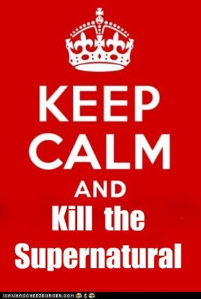 Kill the supernatural
