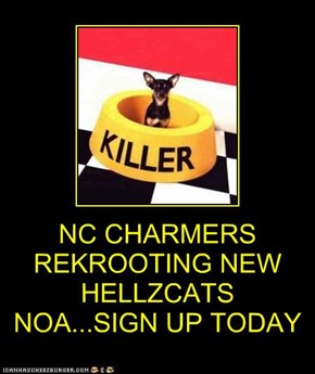 NC CHARMERS REKROOTING NEW HELLZCATS NOA...SIGN UP TODAY