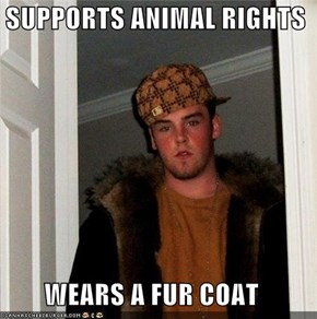 SUPPORTS ANIMAL RIGHTS  WEARS A FUR COAT