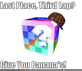 Last Place, Third Lap?  Give You Banana's!