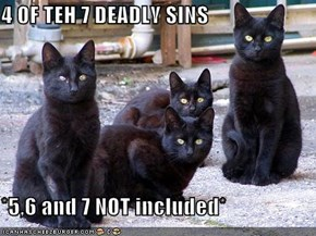4 OF TEH 7 DEADLY SINS  *5,6 and 7 NOT included*