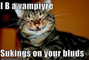I B a vampiyre  Sukings on your bluds