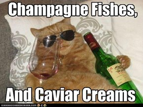 Champagne Fishes,