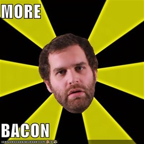 MORE  BACON