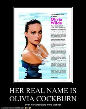HER REAL NAME IS OLIVIA COCKBURN