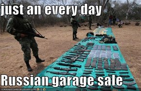 just an every day  Russian garage sale