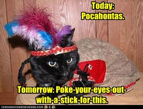Today: Pocahontas.