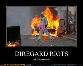 DIREGARD RIOTS