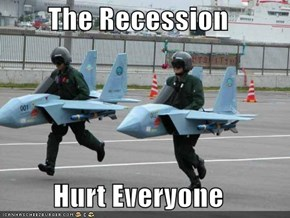 The Recession   Hurt Everyone