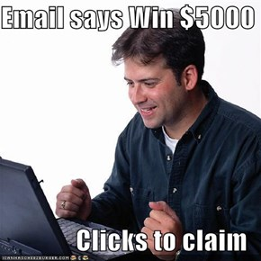 Email says Win $5000  Clicks to claim