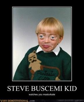 STEVE BUSCEMI KID
