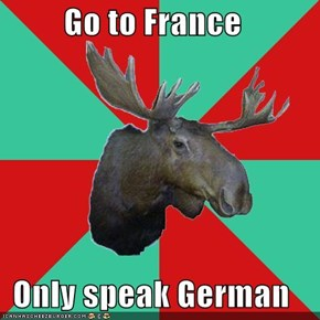 Go to France  Only speak German