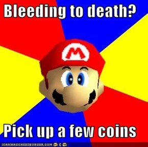 Bleeding to death?  Pick up a few coins