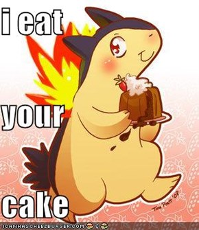 i eat  your cake