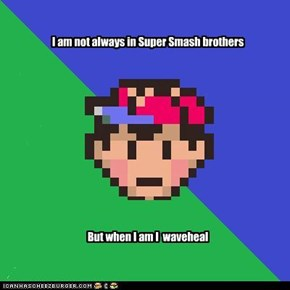 I am not always in Super Smash brothers