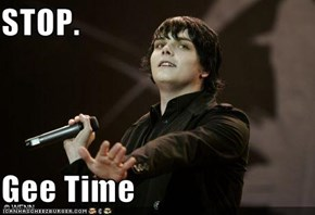 STOP.  Gee Time