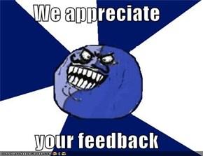 We appreciate  your feedback