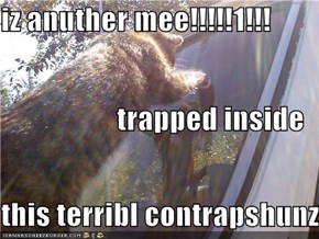 iz anuther mee!!!!!1!!! trapped inside this terribl contrapshunz!