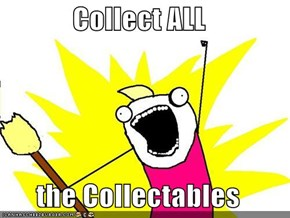 Collect ALL  the Collectables