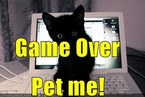 Game Over Pet me!