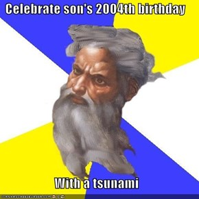 Celebrate son's 2004th birthday  With a tsunami