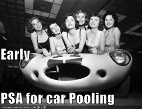 Early PSA for car Pooling