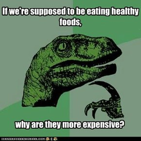 If we're supposed to be eating healthy foods,