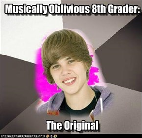 Musically Oblivious 8th Grader: The Original