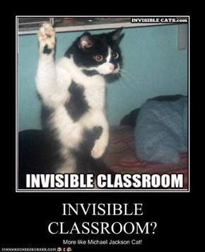 INVISIBLE CLASSROOM?