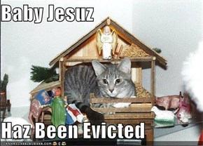 Baby Jesus Needs to Pay His Rent on Time, Just Like Everyone Else...