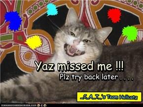 yaz missed me !!!