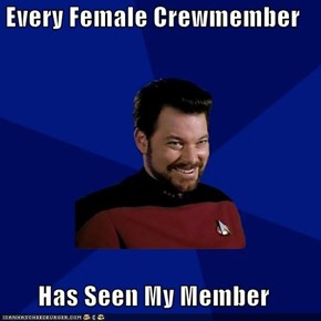 Every Female Crewmember  Has Seen My Member