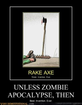 UNLESS ZOMBIE APOCALYPSE, THEN