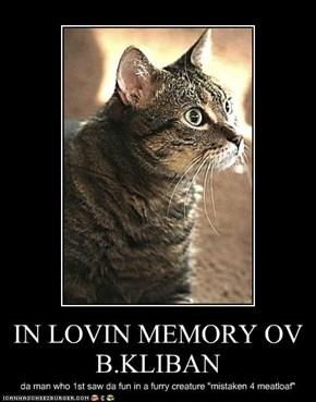 IN LOVIN MEMORY OV B.KLIBAN