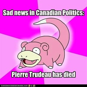 Sad news in Canadian Politics: