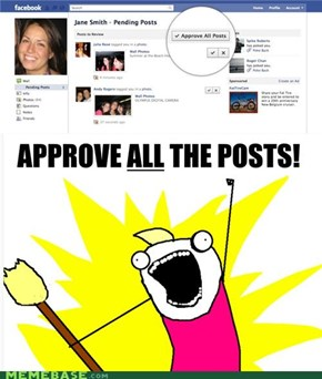 Approve ALL the posts!
