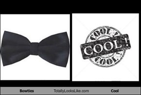Bowties Totally Looks Like Cool