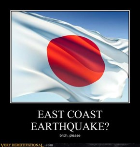 EAST COAST EARTHQUAKE?
