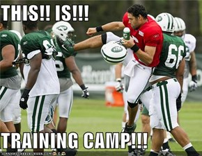 THIS!! IS!!!  TRAINING CAMP!!!