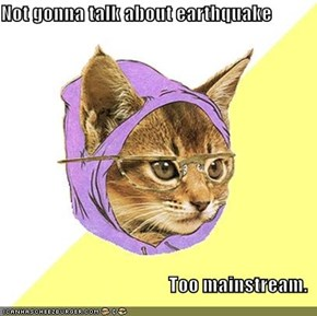 Not gonna talk about earthquake  Too mainstream.