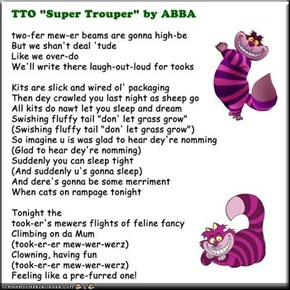 """tookat's Two Cats"" (TTO ""Super Trouper"" by ABBA)(Please read Comments before *you* comment)"