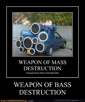 WEAPON OF BASS DESTRUCTION