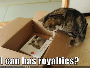 I can has royalties?