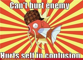 Scumbag Magikarp Doesn't Even Let Nothing Happen, Pokéman