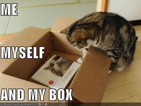 ME MYSELF AND MY BOX